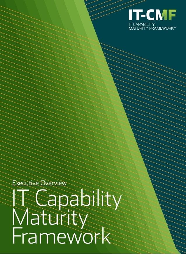 Executive Overview IT Capability Maturity Framework