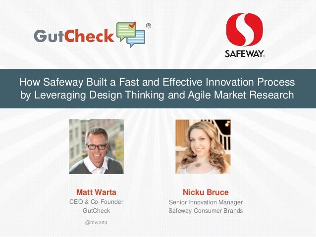 How Safeway Built a Fast and Effective Innovation Process by Leveraging Design Thinking and Agile Market Research  Matt Wa...