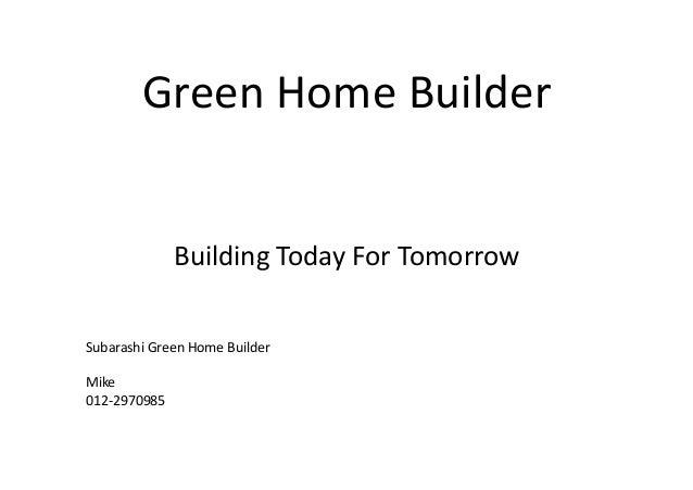 GreenHomeBuilderBuildingTodayForTomorrowSubarashiGreenHomeBuilderMike012‐2970985