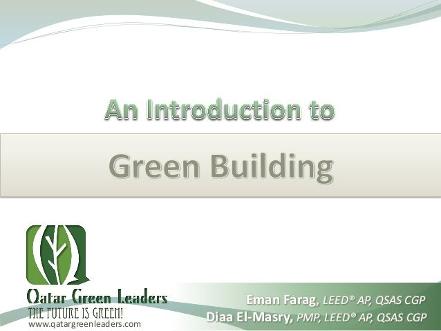 sustainable building intro Intro to green building for consumers are you interested in saving environmental resources – and saving money learn about energy-efficient and sustainable design, construction and remodeling so you can create your own green dream home.