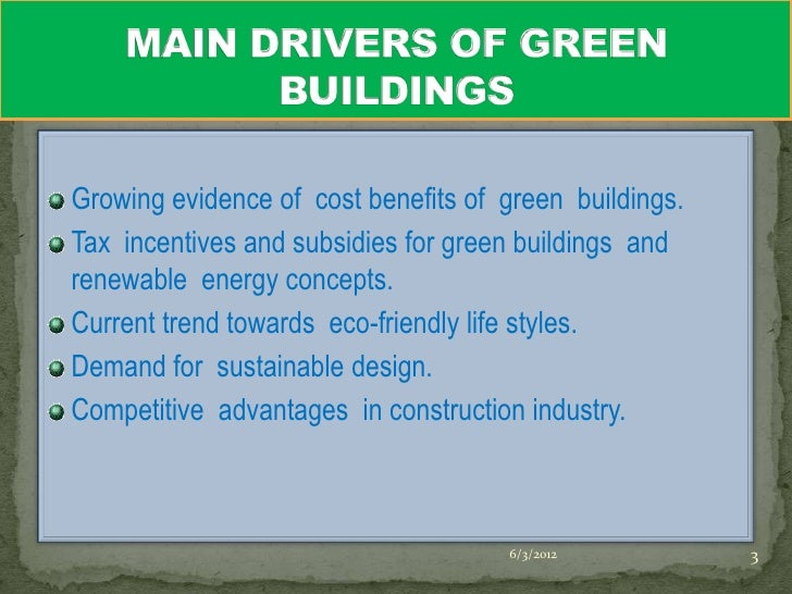 6/3/2012 2; 3. Growing evidence of cost benefits of green buildings.
