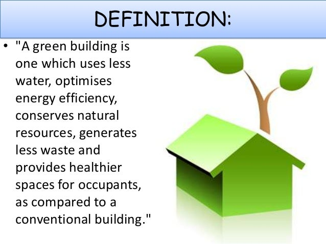 benefits of green buildings over conventional The believed benefits of green building practices will possibly provide  on- going post occupancy commissioning will be given for regular post occupancy.