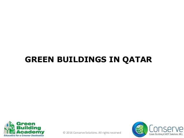 GREEN BUILDINGS IN QATAR © 2016 Conserve Solutions. All rights reserved