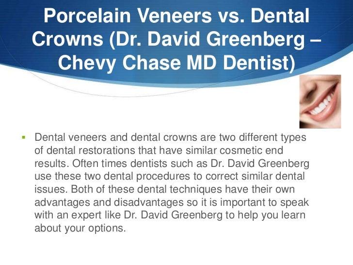 Porcelain Veneers Vs Dental Crowns Dr David Greenberg Chevy Chas