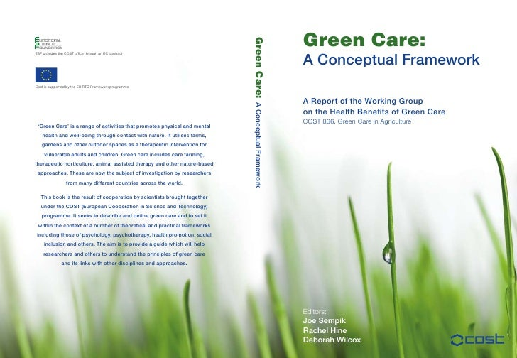 Green Care:A Conceptual FrameworkA report of the Working Groupon the Health Benefits of Green CareCOST 866, Green Care in ...
