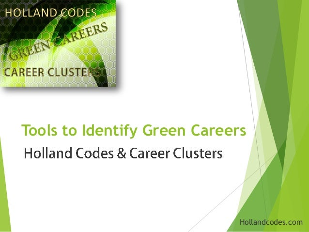 Tools to Identify Green Careers Hollandcodes.com