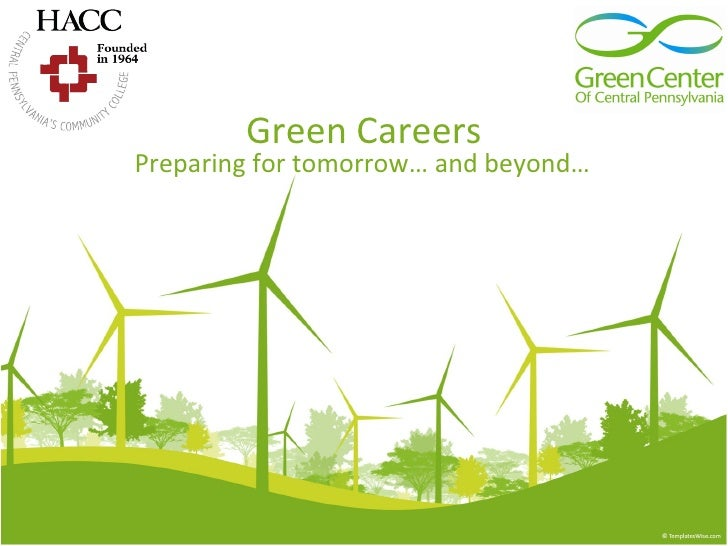 Green Careers Preparing for tomorrow… and beyond…