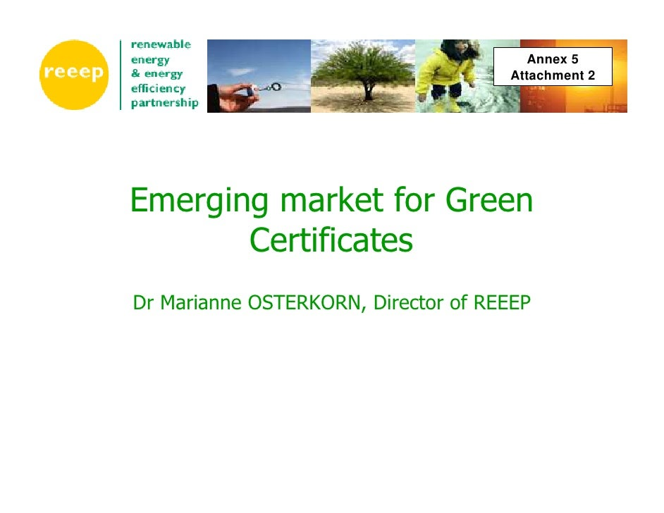 Annex 5                                      Attachment 2     Emerging market for Green        Certificates Dr Marianne OS...
