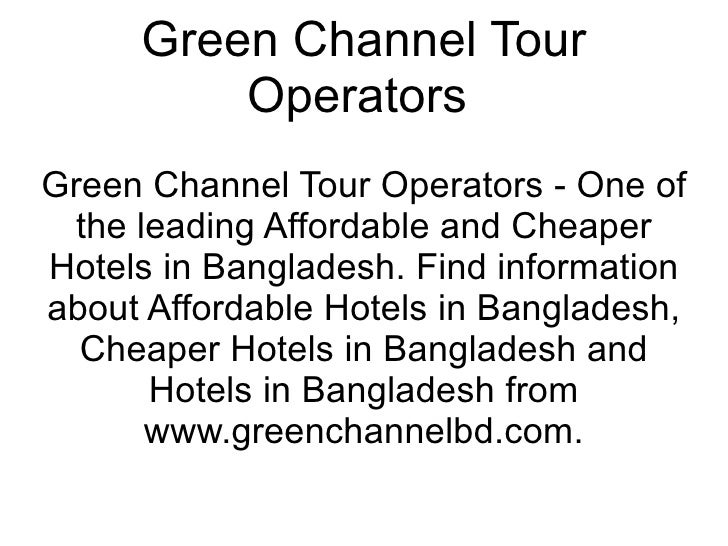 Green Channel Tour Operators  Green Channel Tour Operators - One of the leading Affordable and Cheaper Hotels in Banglades...