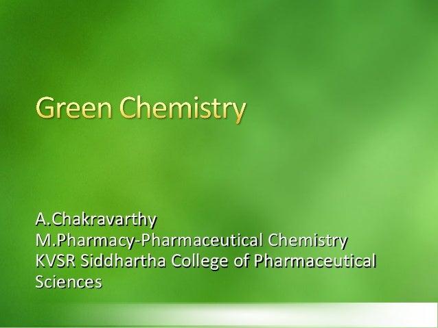 A.Chakravarthy M.Pharmacy-Pharmaceutical Chemistry KVSR Siddhartha College of Pharmaceutical Sciences