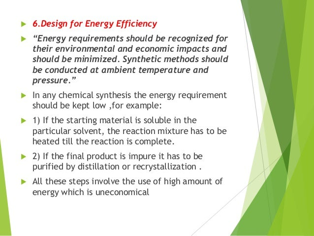 """ 6.Design for Energy Efficiency  """"Energy requirements should be recognized for their environmental and economic impacts ..."""