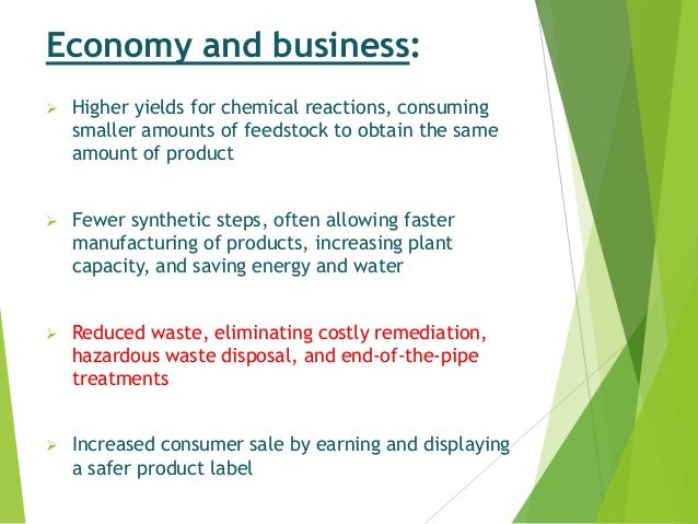 Economy and business:  Higher yields for chemical reactions, consuming smaller amounts of feedstock to obtain the same am...