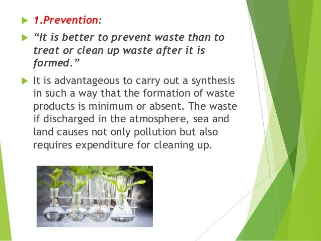 """ 1.Prevention:  """"It is better to prevent waste than to treat or clean up waste after it is formed.""""  It is advantageous..."""