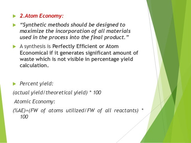 """ 2.Atom Economy:  """"Synthetic methods should be designed to maximize the incorporation of all materials used in the proce..."""