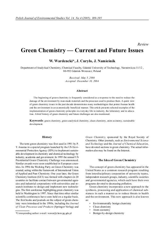 Polish Journal of Environmental Studies Vol. 14, No 4 (2005), 389-395  Review  Green Chemistry — Current and Future Issues...