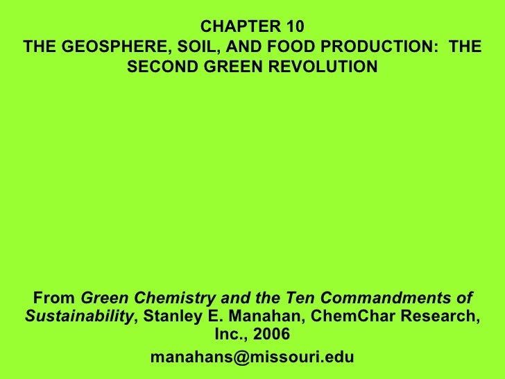 CHAPTER 10 THE GEOSPHERE, SOIL, AND FOOD PRODUCTION:  THE SECOND GREEN REVOLUTION From  Green Chemistry and the Ten Comman...