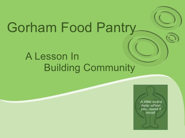 Gorham Food Pantry A Lesson In  Building Community
