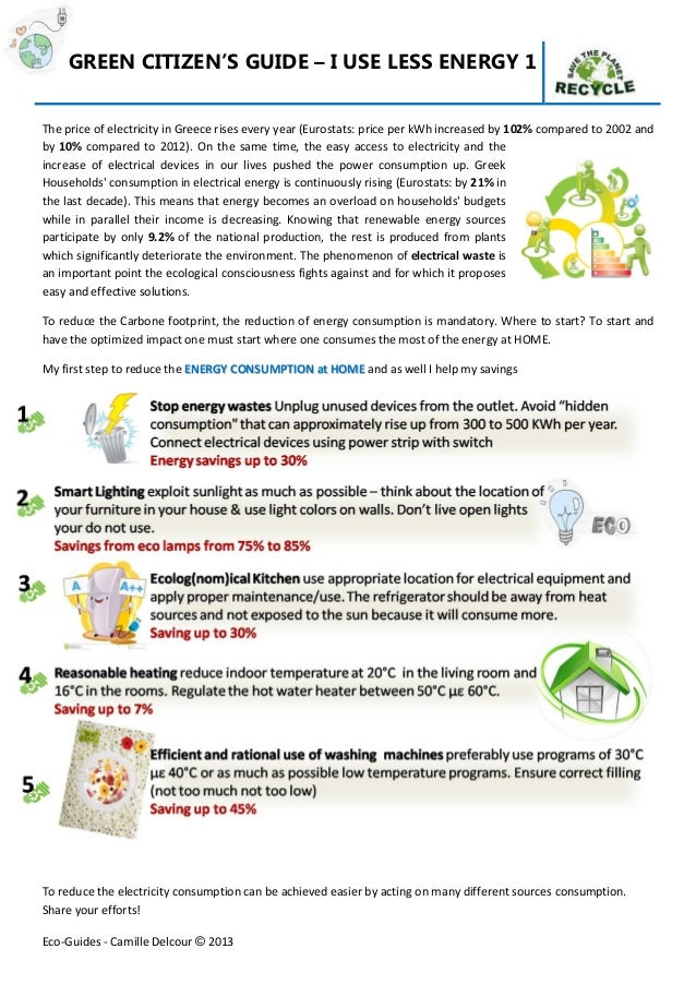 GREEN CITIZEN'S GUIDE – I USE LESS ENERGY 1  The price of electricity in Greece rises every year (Eurostats: price per kWh...