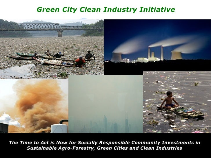 Green City Clean Industry Initiative                        A call to action for clean cities                    and green...