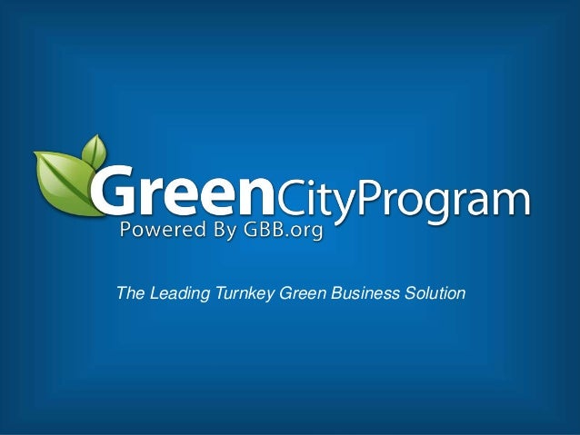 The Leading Turnkey Green Business Solution