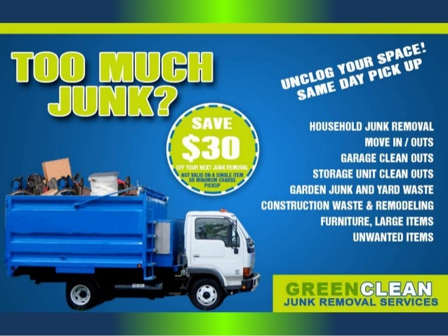 Green Clean Junk Removal Services we have a very simple goal when it comes toour customers. We're here to make our custome...