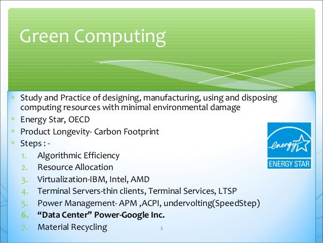 "case study 2 green computing research Green computing, the study and practice of efficient  introduced its initiative for ""green computing"" in 2001 with this green  the business case for saving."