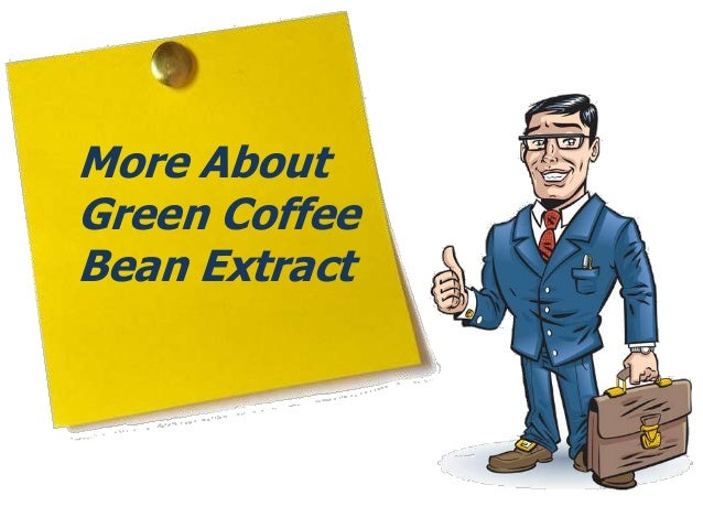 More AboutGreen CoffeeBean Extract