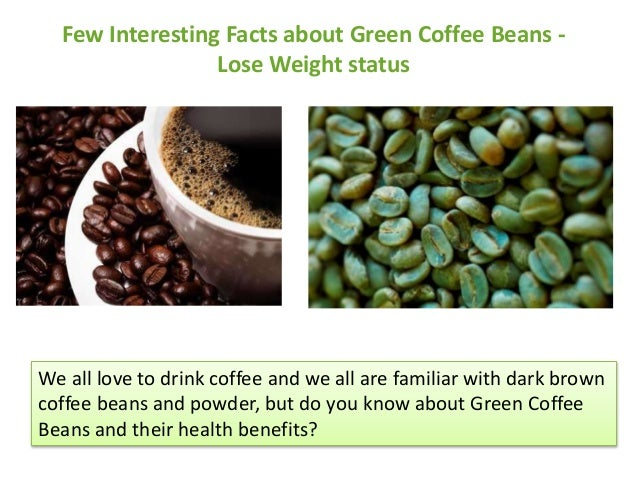 few interesting facts about green coffee beans as weight