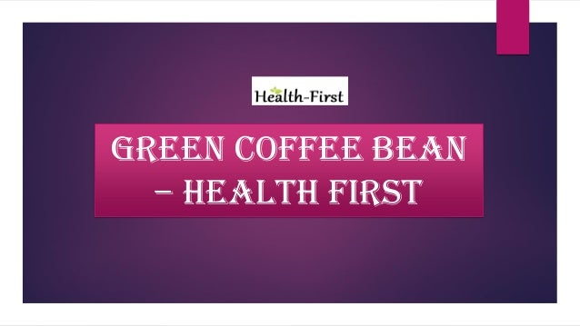 Green Coffee Bean Weight Loss Pills Online Health First