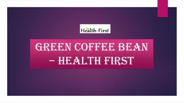 GREEN COFFEE BEAN – HEALTH FIRST