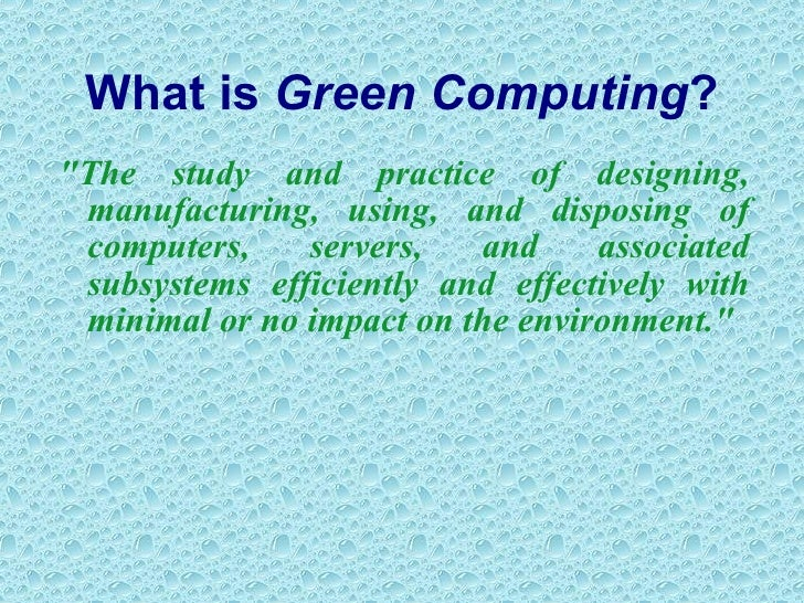 conclusion of green computing power management Least possible amount of power or sustainable computing  and enterprise management  conclusion adopting green computing strategies.