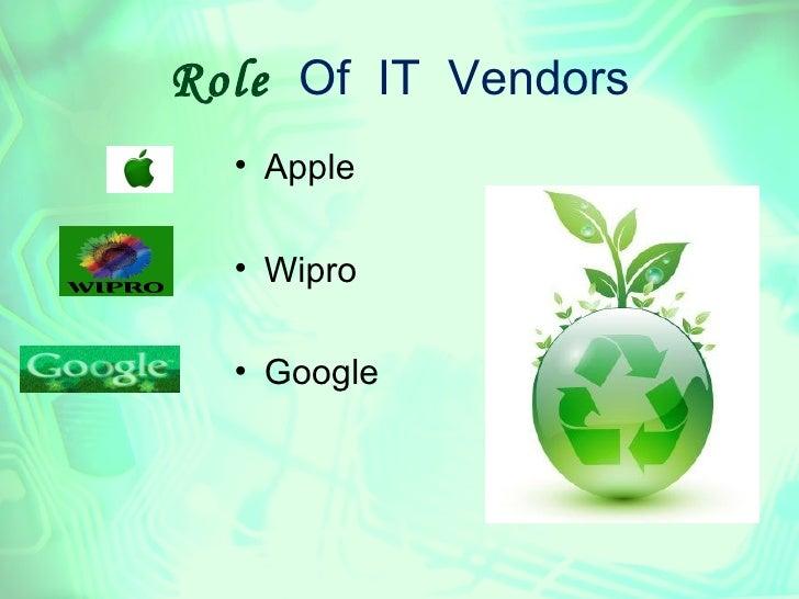 Role Of IT Vendors  • Apple  • Wipro  • Google
