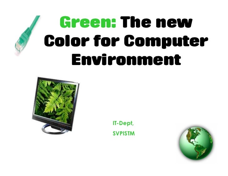 green computing a panacea for environmental degradation Environmental degradation green technologies have potential to positively impact on the environment degradation and sustainability the contribution of information technology (it)  green computing, green it, green ict (information and communication technology) and green is (information systems) are widely used terms for.