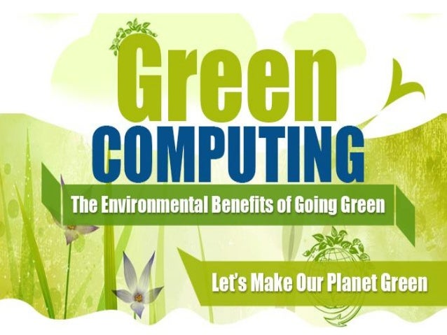 Green Computing is the hot topic these days.