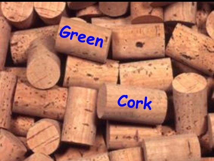 O                                              ?O Green Cork é um programa de reciclagem derolhas de cortiça desenvolvido ...