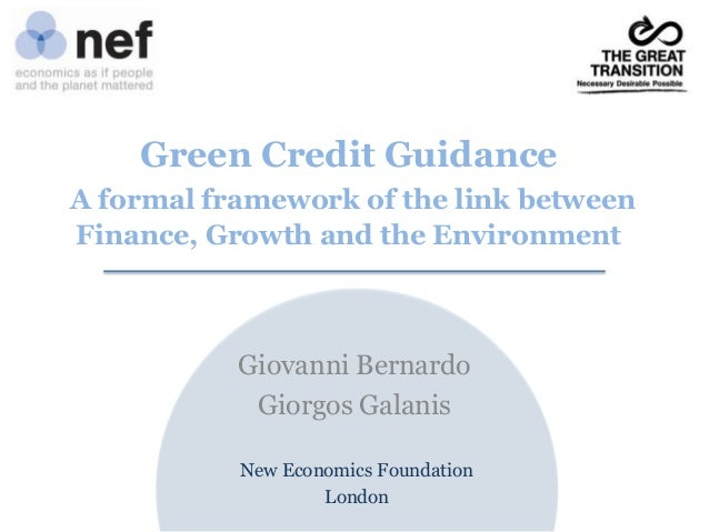 Green Credit Guidance A formal framework of the link between Finance, Growth and the Environment  Giovanni Bernardo Giorgo...