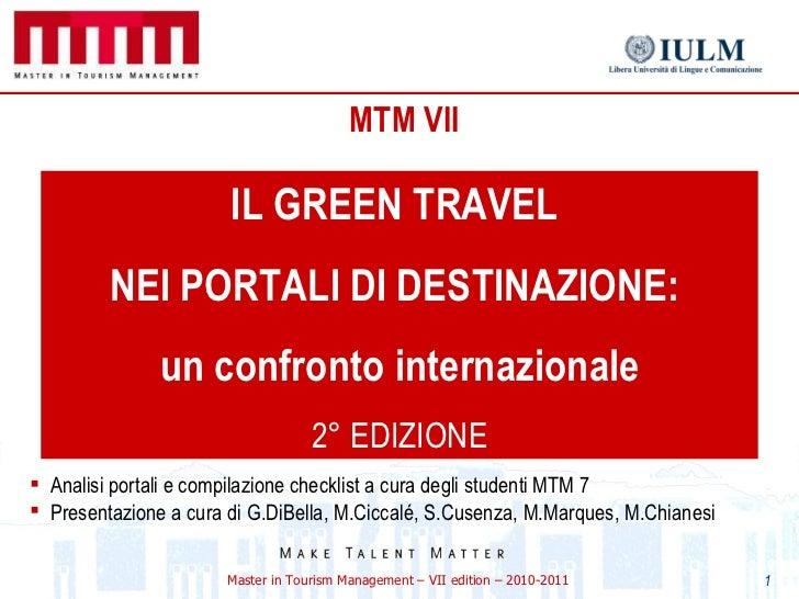 MTM VII IL GREEN TRAVEL  NEI PORTALI DI DESTINAZIONE:  un confronto internazionale 2° EDIZIONE <ul><li>Analisi   portali e...