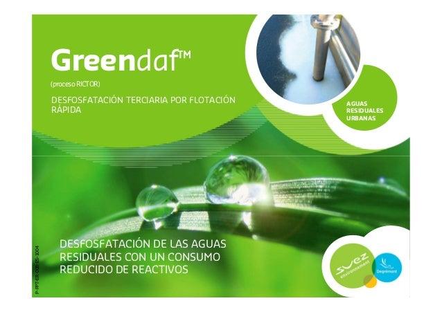 Greendaf™(procesoRICTOR)AGUASRESIDUALESURBANASDESFOSFATACIÓN TERCIARIA POR FLOTACIÓNRÁPIDA1DESFOSFATACIÓN DE LAS AGUASRESI...