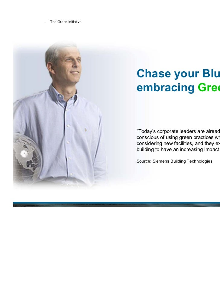 The Green Initiative                       Chase your Blues by                       embracing Green.                     ...
