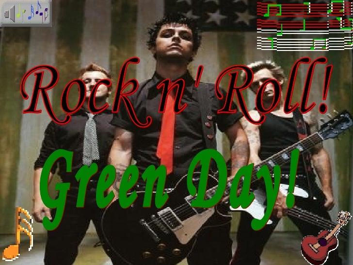 Rock n' Roll! Green Day!