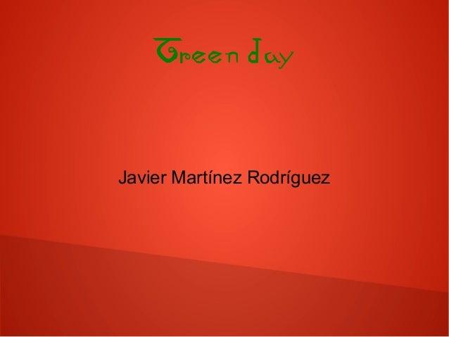 Green day Javier Martínez Rodríguez