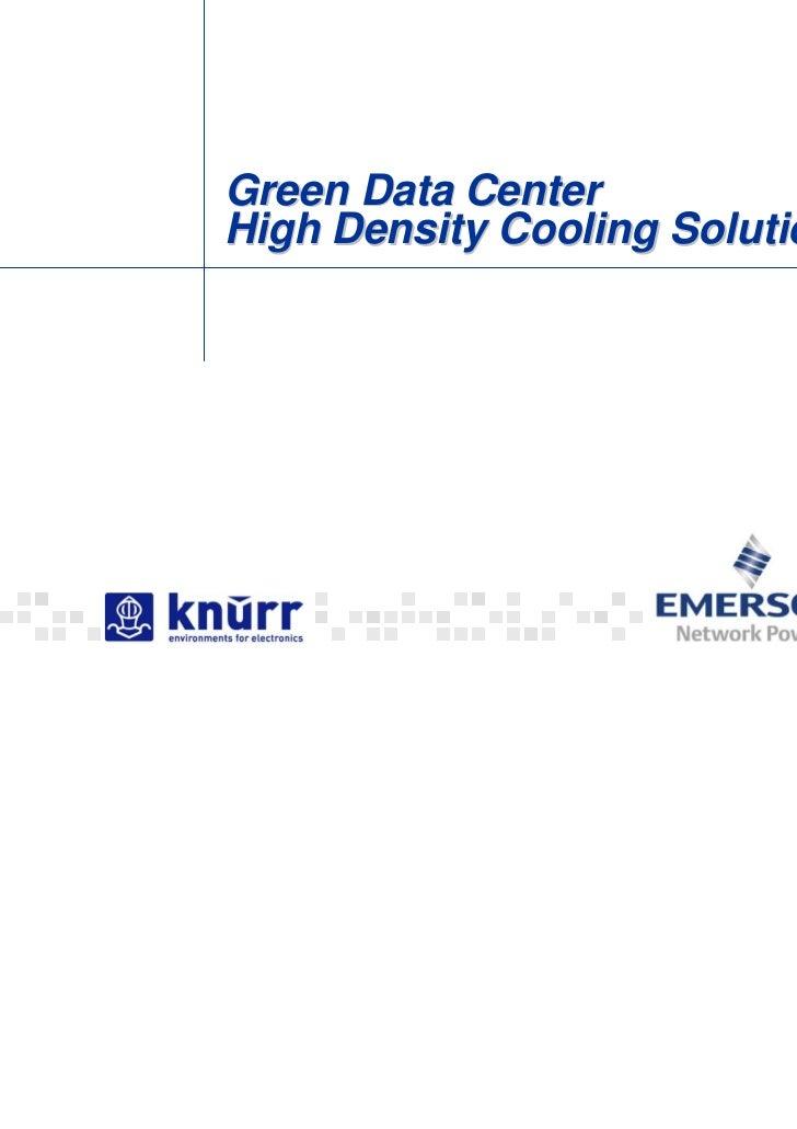 Green Data CenterHigh Density Cooling Solution