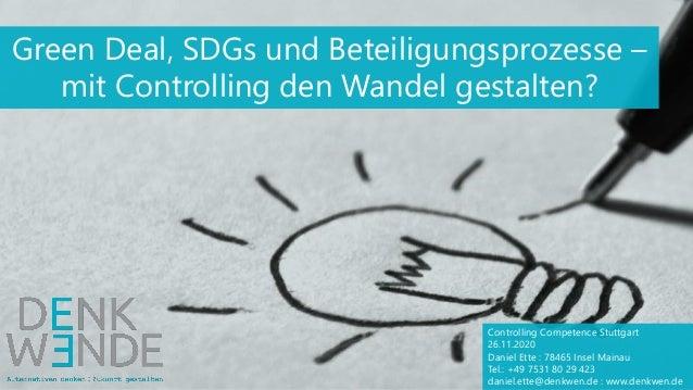 Controlling Competence Stuttgart 26.11.2020 Daniel Ette : 78465 Insel Mainau Tel.: +49 7531 80 29 423 daniel.ette@denkwen....