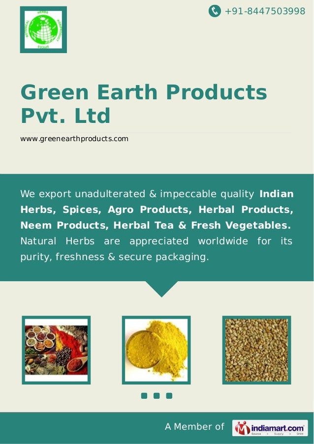 +91-8447503998 A Member of Green Earth Products Pvt. Ltd www.greenearthproducts.com We export unadulterated & impeccable q...
