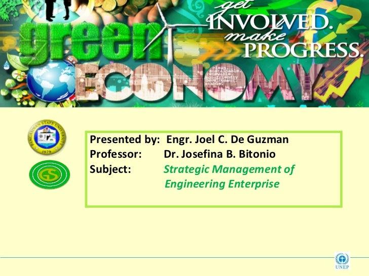 Presented by: Engr. Joel C. De GuzmanProfessor:    Dr. Josefina B. BitonioSubject:      Strategic Management of           ...