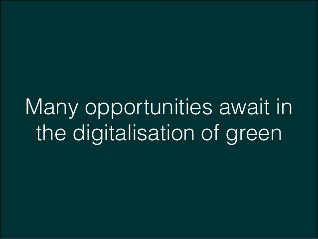 Many opportunities await in the digitalisation of green