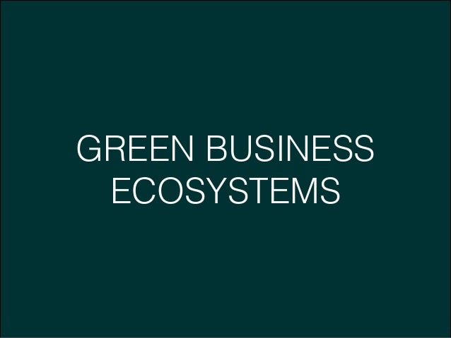 GREEN BUSINESS ECOSYSTEMS
