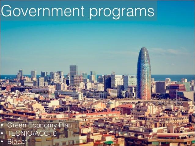 Government programs  • • •  Green Economy Plan TECNIO/ACC10 Biocat