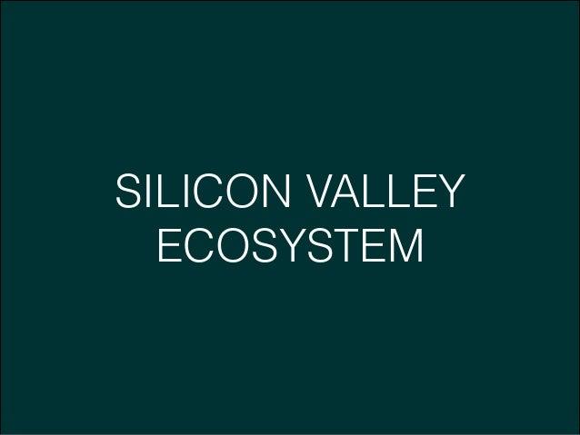 SILICON VALLEY ECOSYSTEM