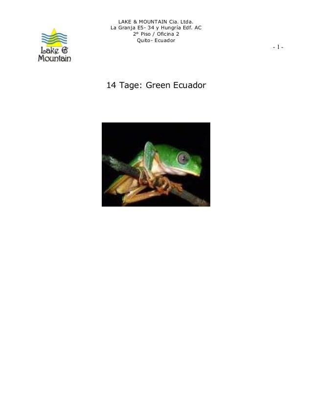 LAKE & MOUNTAIN Cia. Ltda. La Granja E5- 34 y Hungría Edf. AC 2° Piso / Oficina 2 Quito- Ecuador - 1 - 14 Tage: Green Ecua...